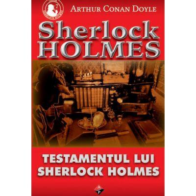 Testamentul lui Sherlock Holmes-Arthur C. Doyle