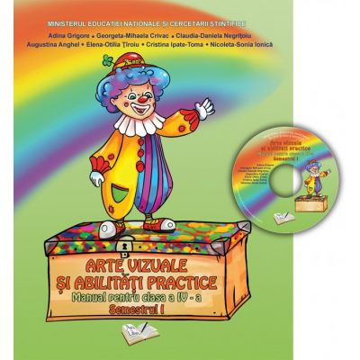 Arte vizuale si abilitati practice-Manual pentru clasa IV(sem. I)