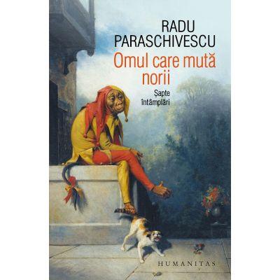 Omul care muta norii | 7 intamplari - Radu Paraschivescu