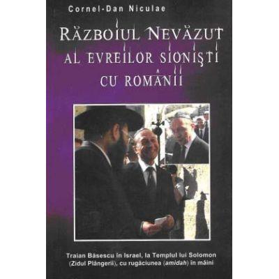 Razboiul nevazut al evreilor sionisti cu romanii
