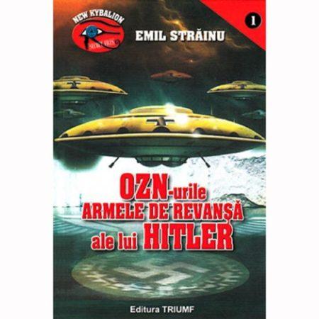 OZN-urile armele de revansa ale lui Hitler-Emil Strainu