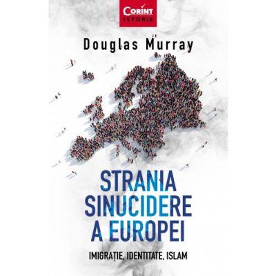 Strania sinucidere a Europei - Douglas Murray