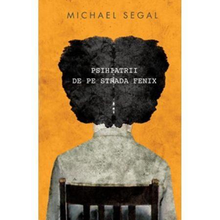 Psihiatrii de pe strada Fenix - Michael Segal