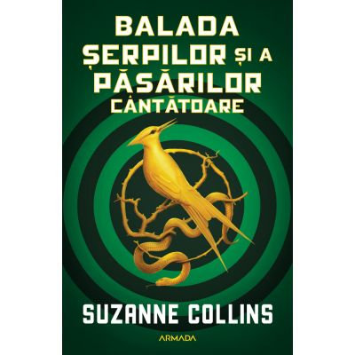 Balada serpilor si a pasarilor cantatoare - Suzanne Collins