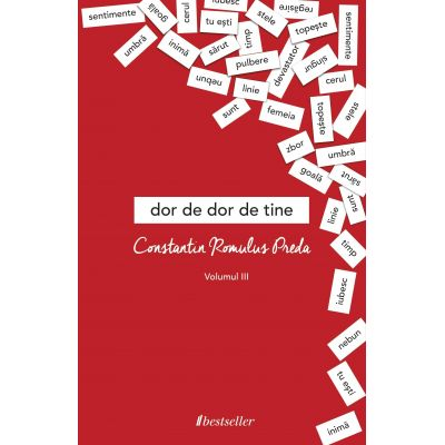 Dor de dor de tine (vol.3) - Constantin Romulus Preda