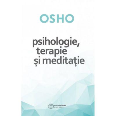 Psihologie, terapie si meditatie - Osho