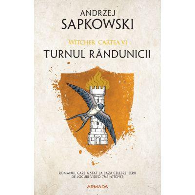 Seria Wticher(vol.6) | Turnul randunicii - Andrzej Sapkowski