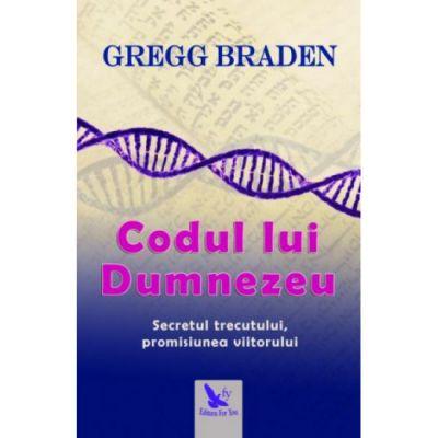 Codul lui Dumnezeu - Gregg Braden