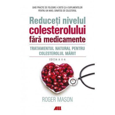 Reduceti nivelul colesterolului fara medicamente - Roger Mason