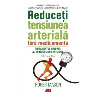 Reduceti tensiunea arteriala fara medicamente - Roger Mason