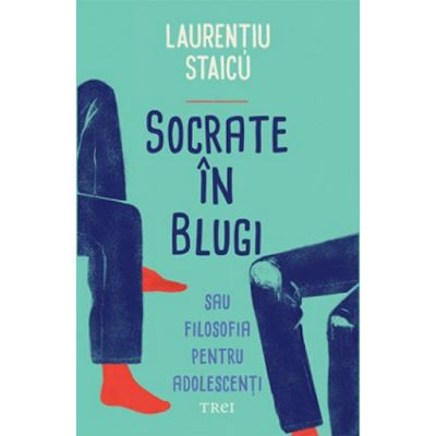 Socrate in blugi - Laurentiu Staicu