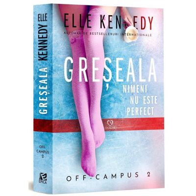 Greseala | Off Campus vol.2 - Elle Kennedy