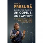 Care e diferenta dintre un copil si un laptop? - Cristian Presura