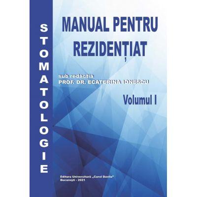 Manual pentru Rezidentiat | Stomatologie (vol.1) - Prof.Dr.Ecaterina Ionescu