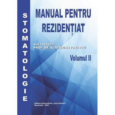 Manual pentru Rezidentiat | Stomatologie (vol.2) - Prof.Dr.Ecaterina Ionescu
